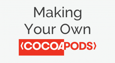 The Complete Guide to Creating Your Own CocoaPods in Swift